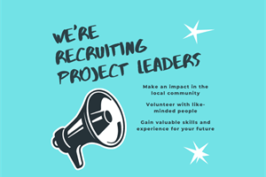Text on image: We're recruiting Project Leaders. Make an impact in the local community. Volunteer wi